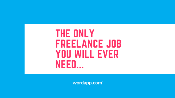 The only freelance job you will ever need