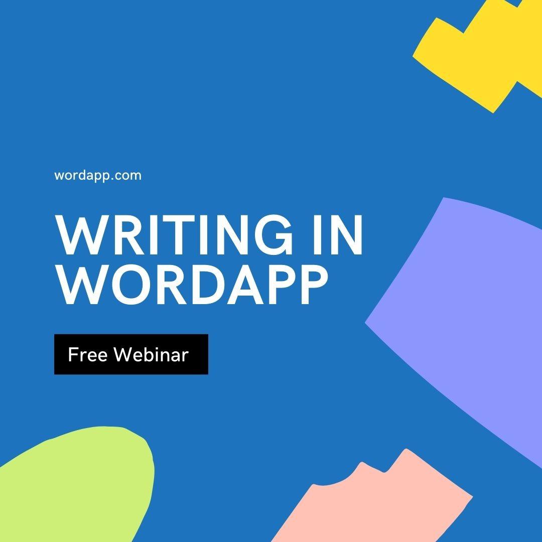 Writing in Wordapp Webinar