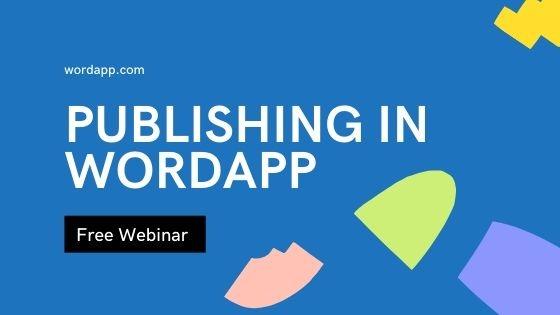 PUBLISHING IN WORDAPP